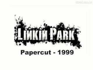 Papercut - 1999