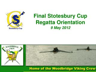 Final  Stotesbury  Cup Regatta Orientation 9 May 2012