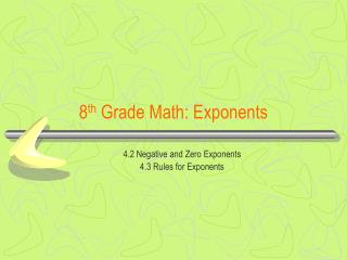 8 th  Grade Math: Exponents