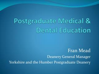 Postgraduate Medical & Dental  Education