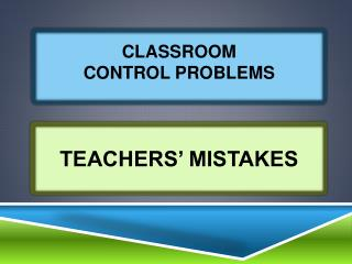CLASSROOM coNtrol  PROBLEMS