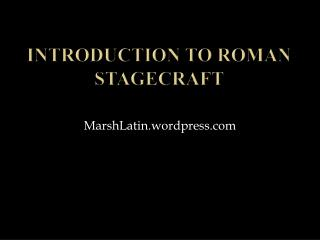 Introduction to Roman Stagecraft