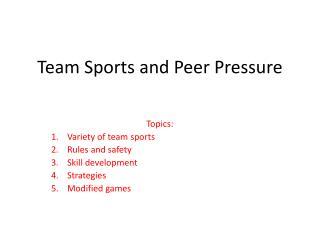 Team Sports and Peer Pressure