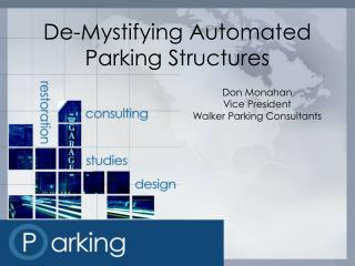 De-Mystifying Automated Parking Structures