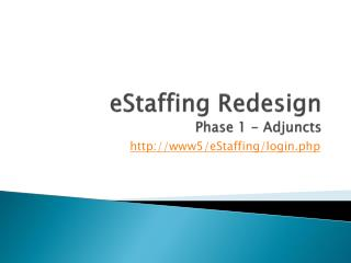 eStaffing Redesign Phase 1 - Adjuncts