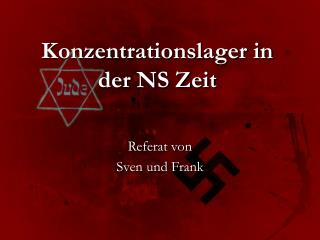 Konzentrationslager in der NS Zeit
