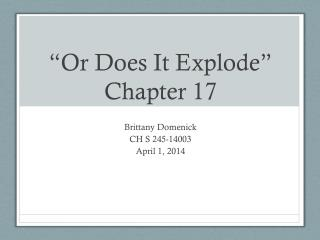 �Or Does It Explode� Chapter  17