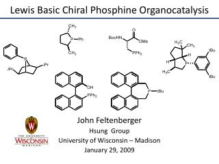 Lewis Basic Chiral Phosphine Organocatalysis
