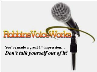 You've made a great 1 st  impression…  Don't talk yourself out of it!