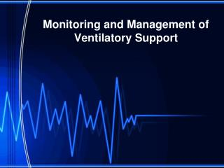 Monitoring and Management of Ventilatory Support