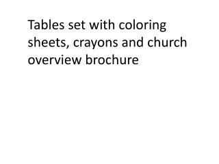 Tables set with coloring sheets, crayons and church overview brochure