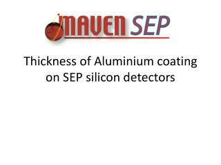 Thickness of Aluminium coating on SEP silicon detectors