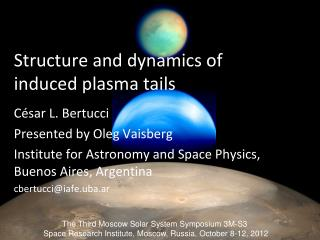 Structure and dynamics of induced plasma tails