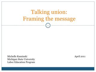Talking union:  Framing the message