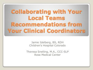 Collaborating with Your Local Teams Recommendations from Your Clinical Coordinators