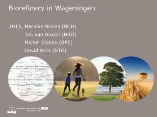 Biorefinery in  W ageningen