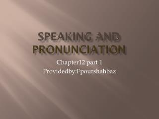 Speaking and  pronunciation