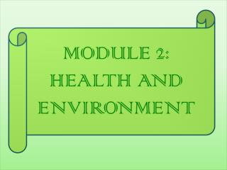 MODULE 2: HEALTH AND ENVIRONMENT