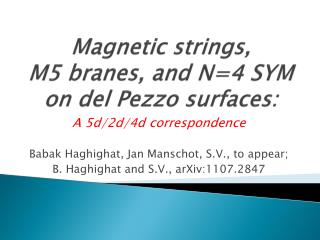 Magnetic strings ,  M5  branes , and N=4 SYM  on  del  Pezzo  surfaces: