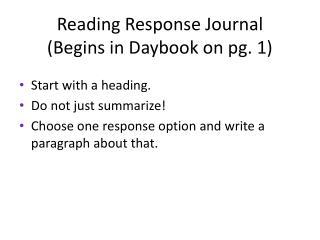 Reading Response Journal (Begins in Daybook on pg.  1)