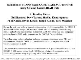 Validation of MODIS based GOES-R ABI AOD retrievals using Ground based LIDAR  Data