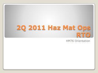 2Q 2011  Haz  Mat Ops RTO