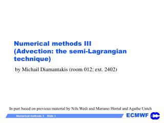 Numerical methods III (Advection: the semi- Lagrangian  technique)