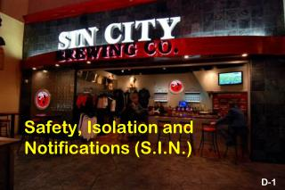Safety, Isolation and Notifications (S.I.N.)