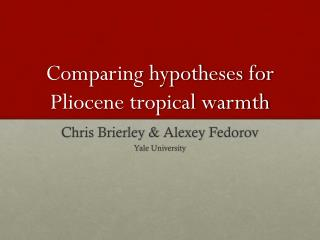 Comparing hypotheses for Pliocene tropical warmth