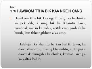 Key F 178 HAWIKOM TTHA BIK KAA NGEIH CANG