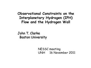 Observational  Constraints on the Interplanetary Hydrogen (IPH)  Flow  and the Hydrogen Wall