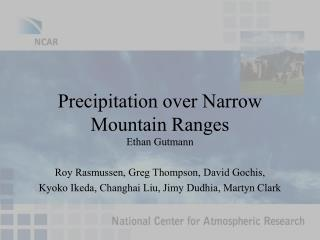 Precipitation over Narrow Mountain Ranges