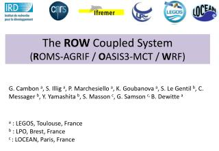 The  ROW Coupled System  ( R OMS-AGRIF /  O ASIS3-MCT /  W RF)