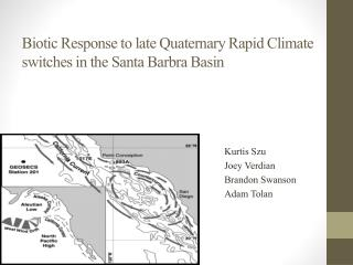 Biotic Response to late Quaternary Rapid Climate switches in the Santa Barbra Basin