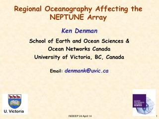 Regional Oceanography Affecting the NEPTUNE Array