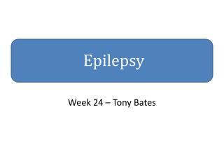 Week  24  – Tony Bates