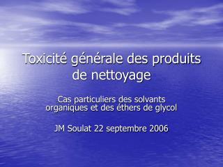 Toxicit  g n rale des produits de nettoyage