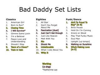 Bad Daddy Set Lists