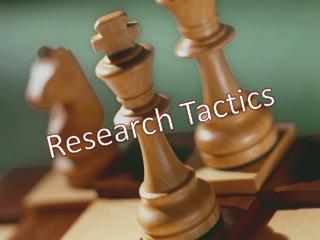 Research Tactics