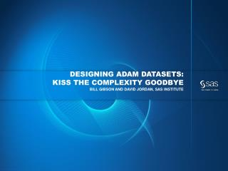 Designing  adam  Datasets: Kiss the Complexity Goodbye