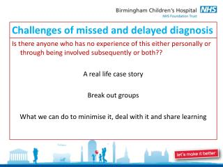 Challenges of missed and delayed diagnosis