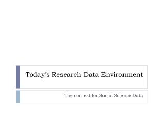 Today's Research Data Environment