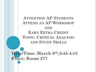 Date/Time: March  6 th ,3:45-4:15 Place: Room 277