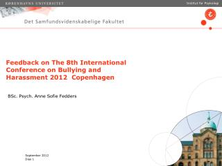Feedback on The 8th International Conference on Bullying and Harassment 2012  Copenhagen