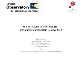 Health Systems in Transition ( HiT ) Denmark: Health System Review 2012
