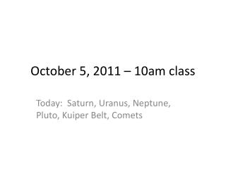 October 5, 2011 – 10am class