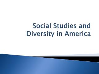 Social Studies and Diversity in America