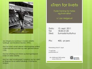 «Tren for livet» Fysisk trening for helse  og livskvalitet v/ Jan Helgerud