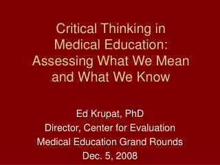 Critical Thinking in  Medical Education: Assessing What We Mean and What We Know