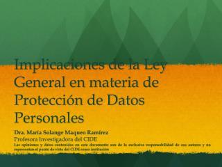 Implicaciones de la Ley General en materia de Protecci ón de Datos Personales